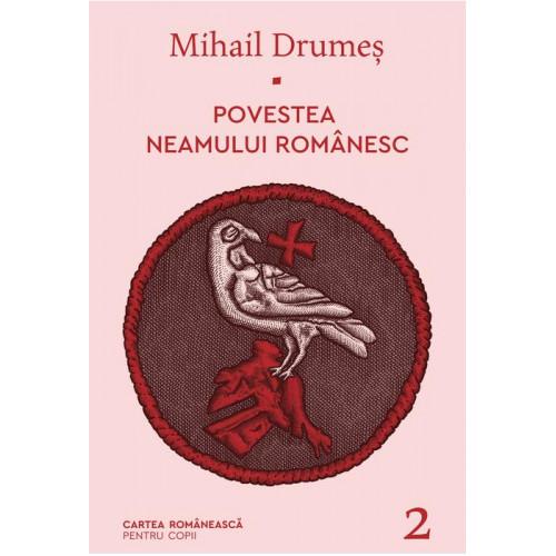 Povestea neamului romanesc 2 - Mihail Drumes