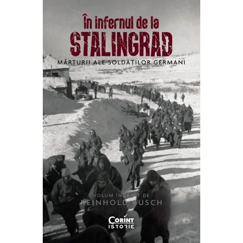 In infernul de la Stalingrad - Marturii ale soldatilor germani - Reinhold Busch