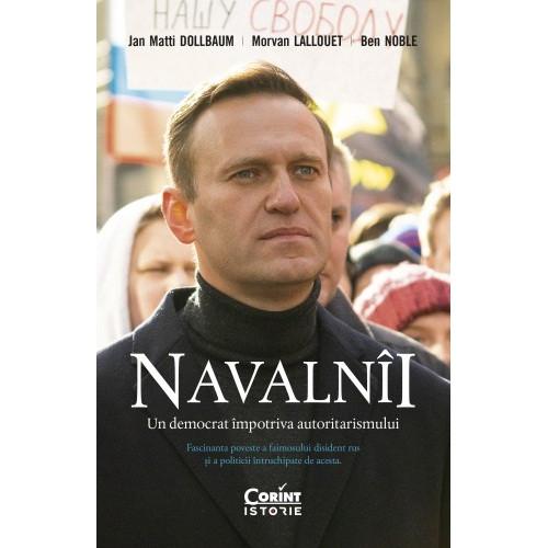 Navalnii. Un democrat impotriva autoritarismului - Jan Matti Dollbaum, Morvan Lallouet, Ben Noble