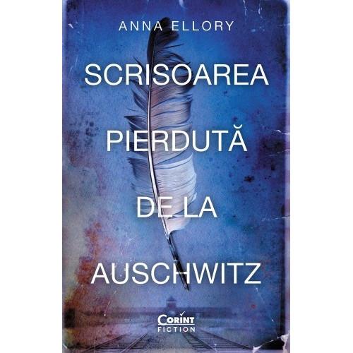 Scrisoarea pierduta de la Auschwitz - Anna Ellory