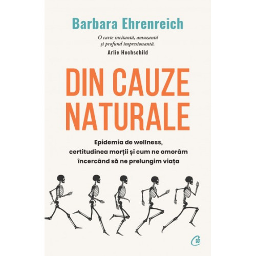 Din cauze naturale - Barbara Ehrenreich