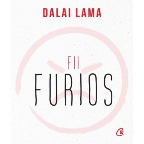 Fii furios - Dalai Lama