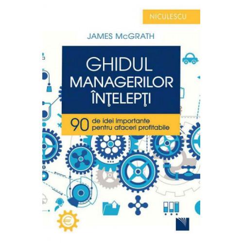Ghidul Managerilor Intelepti - James McGrath