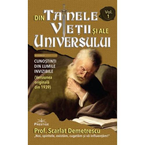 Din tainele vietii si ale universului - Volumele 1, 2 si 3 (Versiune originala din 1939) - Prof. Scarlat Demetrescu