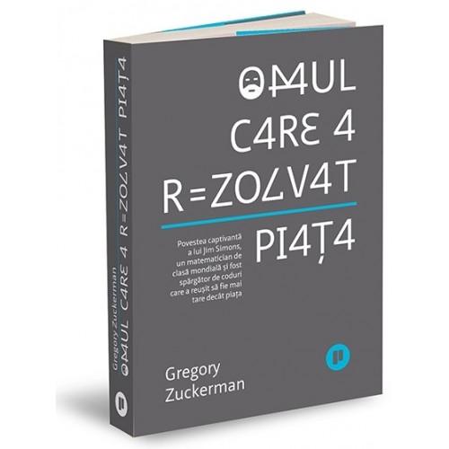 Omul care a rezolvat piata - Gregory Zuckerman