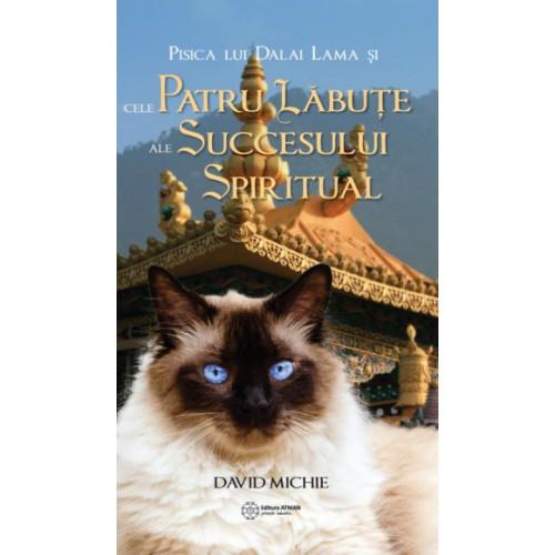 Pisica lui Dalai Lama si cele patru labute ale succesului spiritual