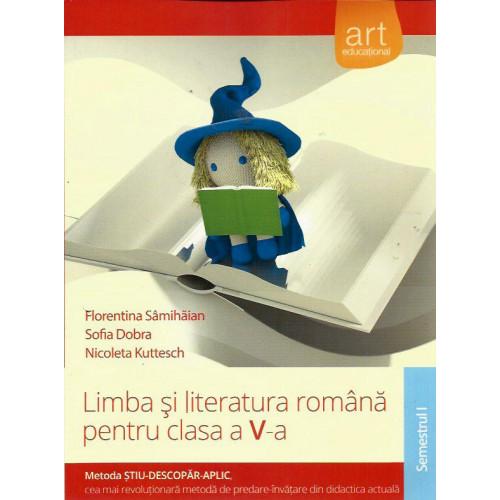 Limba si Literatura Romana - Clasa a 5-a (Semestrul 1) - Florentina Samihaian, Sofia Dobra, Nicoleta Kuttesch