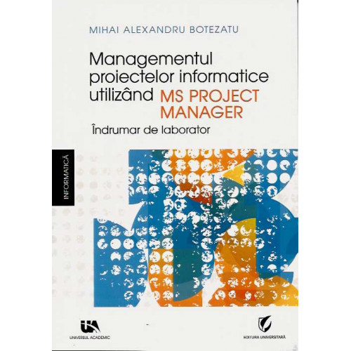 Managementul Proiectelor Informatice utilizand MS Project Manager